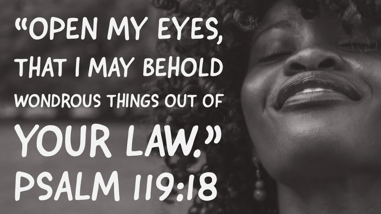 Devotional A Prayer Open My Eyes That I May See Psalm 119 18