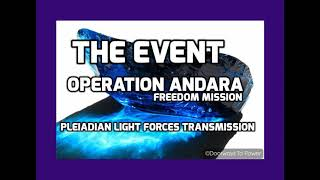 )( 💙 *THE EVENT - OPERATION ANDARA * 💙 )( PLEIADIAN LIGHT FORCES TRANSMISSION - Michael Love