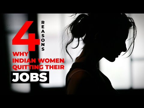 Four Reasons Why Indian Women Quitting Their Jobs