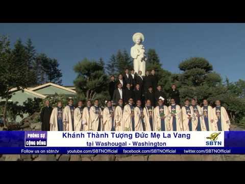 PHÓNG SỰ CỘNG ĐỒNG: Khánh thành tượng Đức Mẹ La Vang tại Washougal - Washington