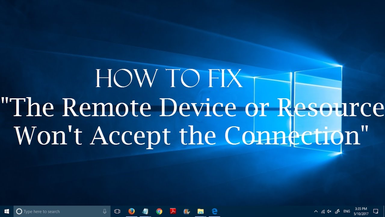 How to fix The remote device or resource won\u0027t accept the connection