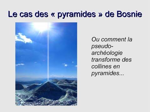 """Le cas des """"pyramides"""" de Bosnie"""