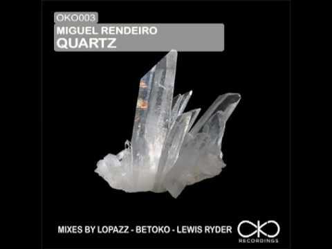 Miguel Rendeiro - Quartz (Original)