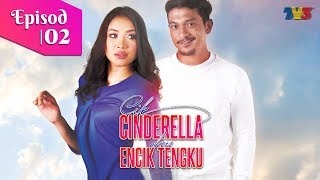 Video Cik Cinderella & Encik Tengku | Episod 2 download MP3, 3GP, MP4, WEBM, AVI, FLV Juli 2018
