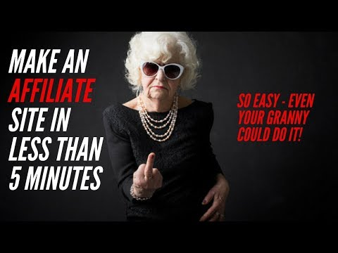 How To Build An Affiliate Marketing Website In 5 MINUTES - So Easy Even Your Granny Can Do It! thumbnail
