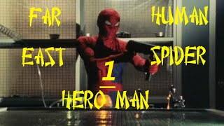 Far East Human Spider Hero Man - Episode 1