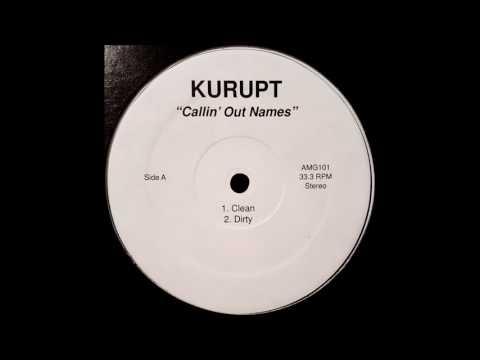 Kurupt - Callin' Out Names (Alternate/Remix, Dirty)