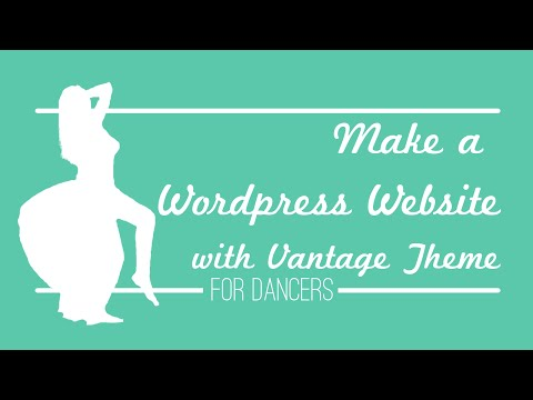 Make a WordPress Website with Vantage Theme for Dancers! - 동영상