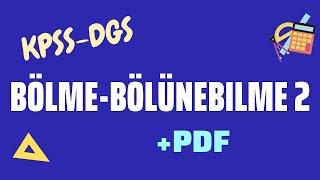 KPSS-DGS Matematik Bölme-Bölünebilme 2 +pdf \bölme s.ç.+böl. kuralları\ (indirimli kurs açıklamada)