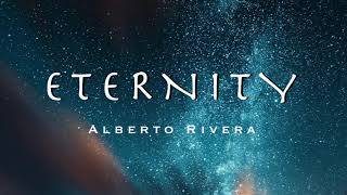 Eternity | Alberto Rivera | 528 Hz | Sleep | Peace | Meditation |