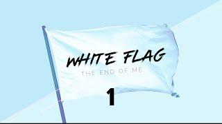White Flag Week 1
