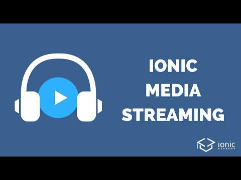 Ionic Media Streaming (Video & Audio)