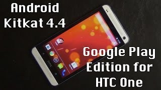 Install Stock Android 4.4 Kitkat Google Play Edition on HTC One