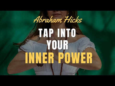 Tap Into Your Inner Power - Abraham Hicks 2020 - No Ads