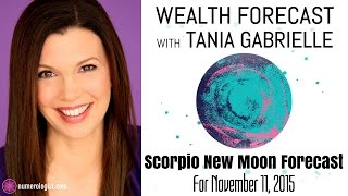 Scorpio New Moon Wealth Forecast - 11:11 Scorpio Moon Of Miracles (Nov 11, 2015)