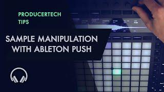 Sample Manipulation Workflow with Ableton Push