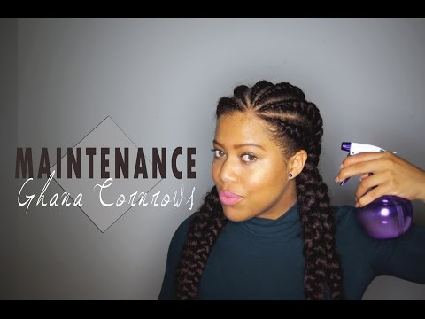 Ghana Cornrows : Maintenance & Night Time Routine