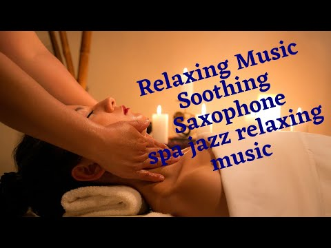 Relaxing Music Soothing Saxophone |soothing jazz music |classical jazz music |calming percussion