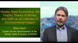 Steady State Economics, the Trophic Theory of Money, and GDP as an Indicator of Environ. Impact
