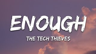 The Tech Thieves - Enough  Lyrics