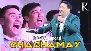 Bravo jamoasi - Chachamay | Браво жамоаси - Чачамай