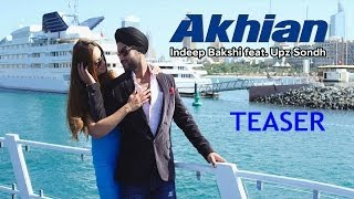 Download Hindi Video Songs - Indeep Bakshi - Akhian feat. Upz Sondh Teaser