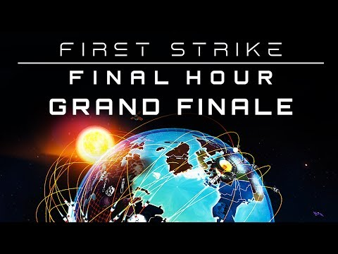 First Strike: Final Hour - Grand Finale - I Just Want To Kill 90% Of Its Population