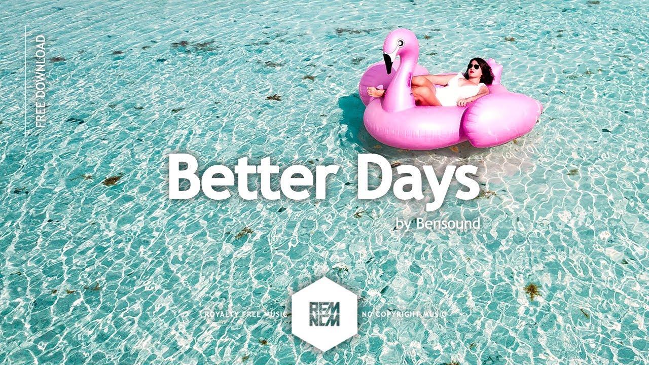 Better Days - Bensound | Royalty Free Music - No Copyright Music