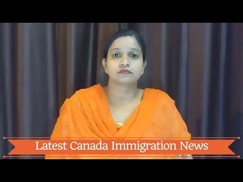 Latest Canada Immigration News - August, 2017: Latest Changes & Updates #Part-7