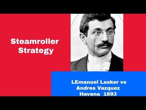Steamroller Strategy | Emanuel Lasker Vs Andres C Vazquez: Havana M2 1893