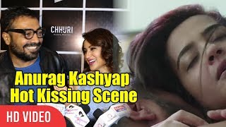 Anurag Kashyap Kissing Scene With Surveen Chawla   Tisca Chopra   CHHURI Short Film