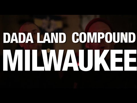 The Dada Land Compound Tour: Episode 4 - Milwaukee