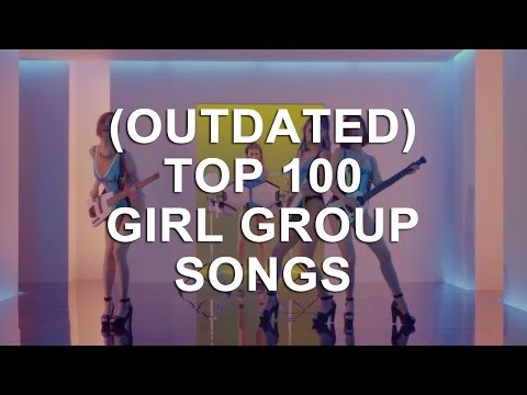 My Top Favorite 100 KPOP Girl Group Songs (OUTDATED)