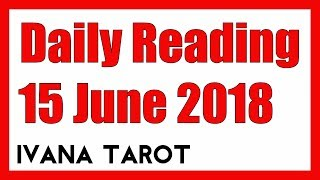 💘 YOU AS A BRIDE, SOON - Daily Reading 15 June 2018 Ivana Tarot, SOON