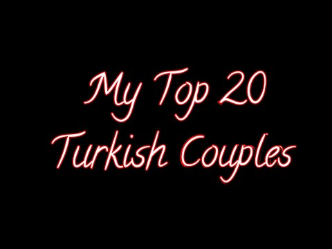 My Top 20 Turkish Couples