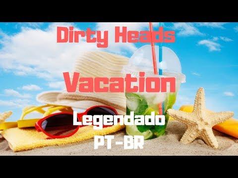 Vacation - Dirty Heads Tradução Português-inglês Dual Legendas Legendas BR YT