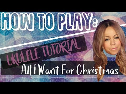85 Mb All I Want For Christmas Is You Ukulele Chords Free