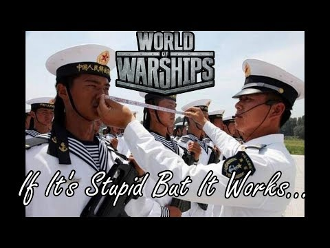 World of Warships - If It's Stupid But It Works...