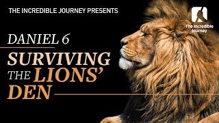 Daniel 6: Surviving The Lions'  Den
