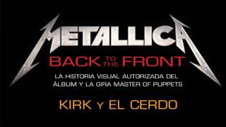 Metallica: Back to the Front - Kirk y el cerdo