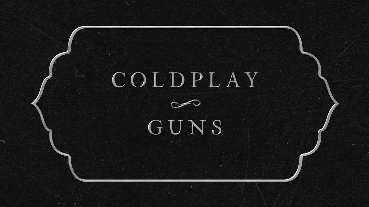 Arti Terjemahan Lirik Lagu Coldplay - Guns