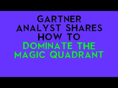 Gartner Analyst Shares How To Dominate Magic Quadrant