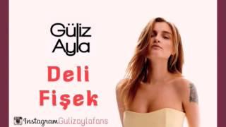 Güliz Ayla - Deli Fişek  | Full Versiyon | Tatlı İntikam |
