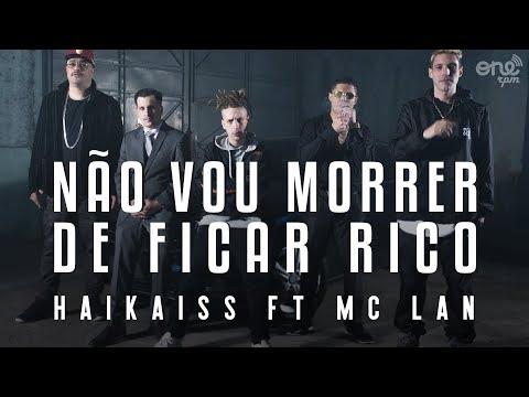 Não Vou Morrer de Ficar Rico (part. MC Lan) - Haikaiss - LETRAS.MUS.BR ef20b3c32f4