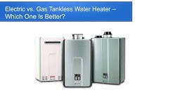 Electric vs Gas Tankless Water Heater - Which One Is Better?