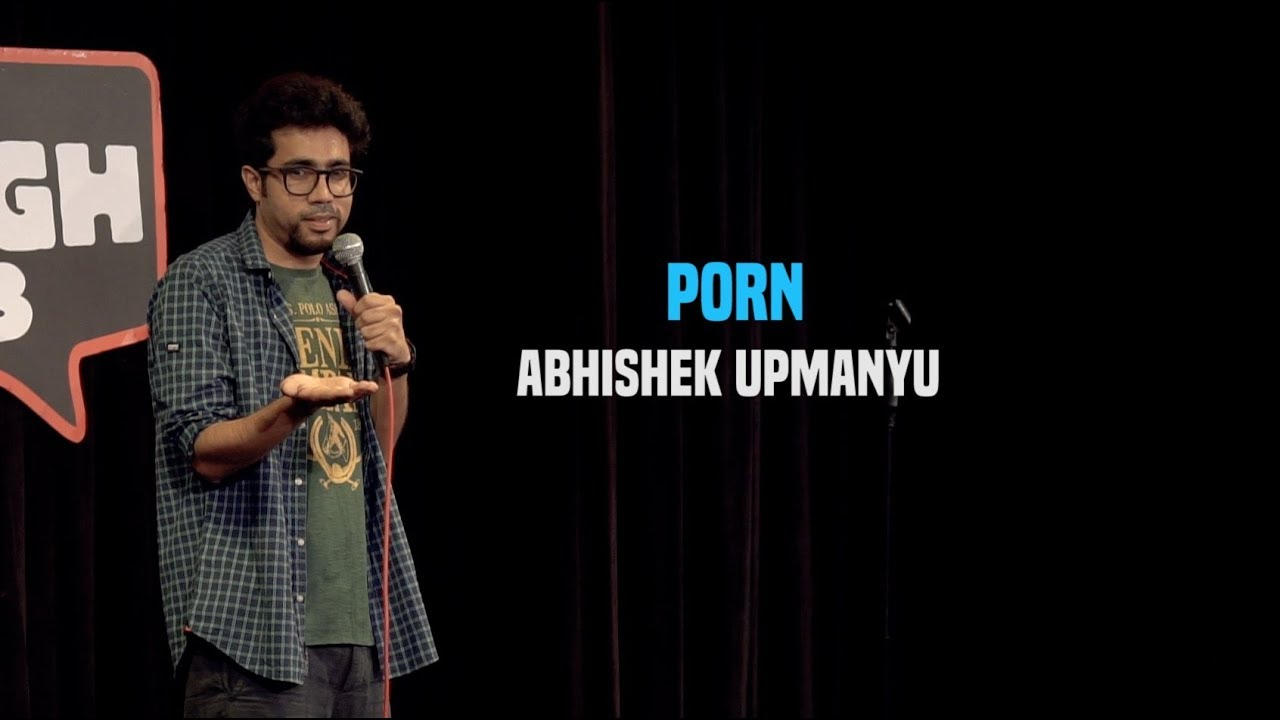 Porn | Stand-Up Comedy by Abhishek Upmanyu
