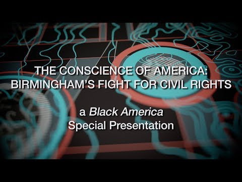 Black America - The Conscience of America: Birmingham's Fight For Civil Rights
