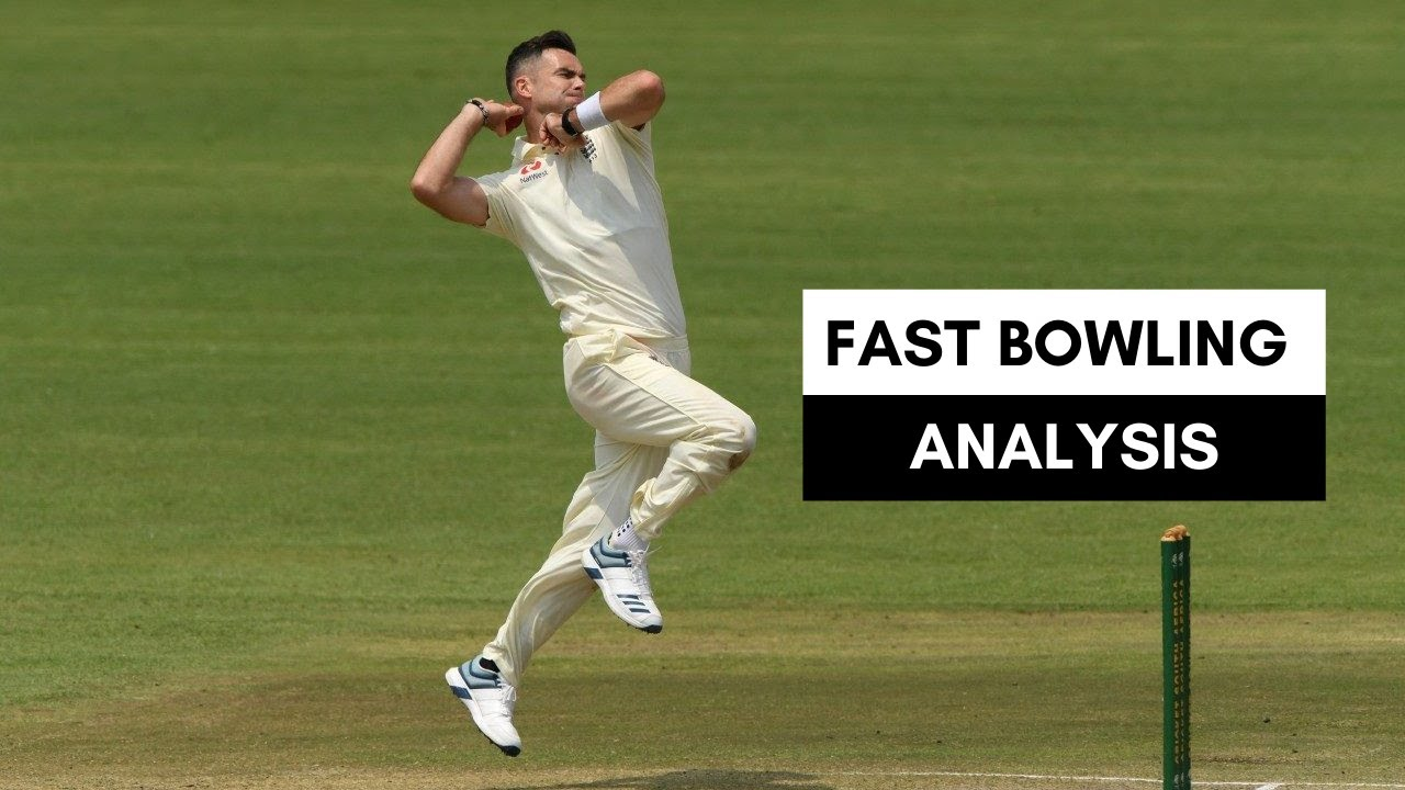 FAST BOWLING ANALYSIS - JAMES ANDERSON