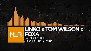 [House] Linko x Tom Wilson x Foxa - By Your Side (Drolood Remix)