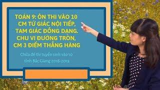 Toán 9: Chữa đề thi tuyển sinh vào 10 tỉnh Bắc Giang năm 2018-2019